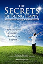 The Secrets of Being Happy: The Technology…