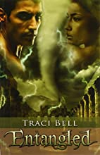 Entangled by Traci Bell
