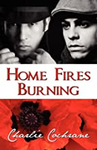 Home Fires Burning by Charlie Cochrane