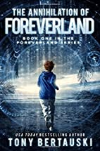 The Annihilation of Foreverland by Tony…