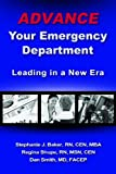 Stephanie J. Baker: Advance Your Emergency Department: Leading in a New Era