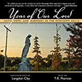 Pearson, T.R.: Year of Our Lord: Faith, Hope and Harmony in the Mississippi Delta