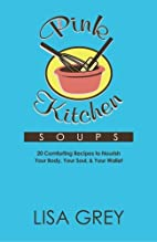 Pink Kitchen Soups by Lisa Grey