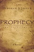 Prophecy-The Fulfillment by Deborah A.…