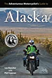 Lee Klancher: The Adventurous Motorcyclist's Guide to Alaska
