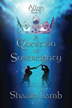 Allon Book 4 - A Question of Sovereignty by…