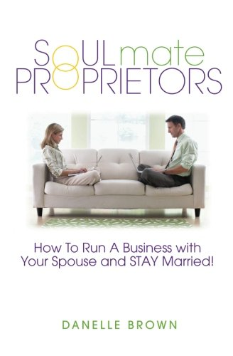 soulmate-proprietors-how-to-run-a-business-with-your-spouse-and-stay-married