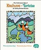 The Unfortunate Tale of Kachuva the…