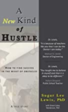 A New Kind of Hustle: How to Find Success in…