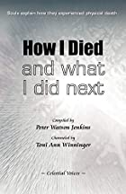 How I Died (and what I did next) by Peter…
