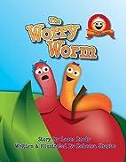 The Worry Worm (Little Lazer) by Lazer Brody