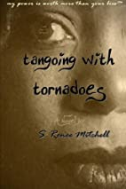Tangoing With Tornadoes: A Novel by S. Renee…
