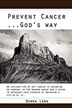 Prevent Cancer ... God's Way by Donna L…