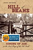 Snyder, John: Hill of Beans: Coming of Age in the Last Days of the Old South
