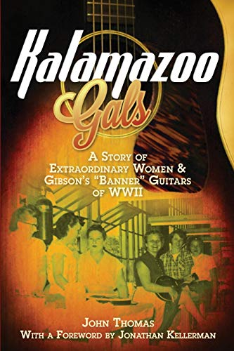 kalamazoo-gals-a-story-of-extraordinary-women-gibsons-banner-guitars-of-wwii