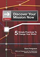 Discover Your Mission Now by Dave Ferguson