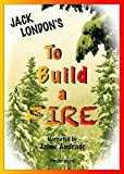London, Jack: To Build a Fire