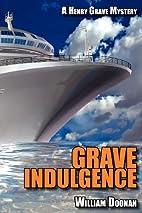 Grave Indulgence by William Doonan