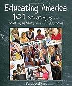 Educating America: 101 Strategies for Adult…