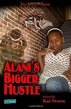 Alani's Bigger Hustle by Kai Storm