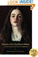 Queen of the Northern Mines: A Novel of the Civil War in California