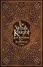 The White Knight, The Lost Kingdom, and The…