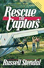 Rescue the Captors by Russell Stendal