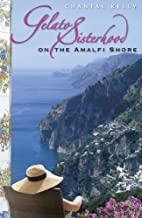Gelato Sisterhood on the Amalfi Shore by…