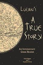 Lucian's A True Story: An Intermediate…