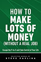 How to Make Lots of Money (Without a Real…