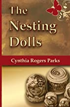 The Nesting Dolls by Cynthia Rogers Parks