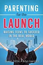 Parenting for the Launch: Raising Teens to…