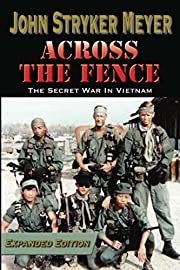 Across the Fence: The Secret War in Vietnam…