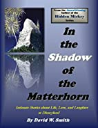 In the Shadow of the Matterhorn: Intimate…