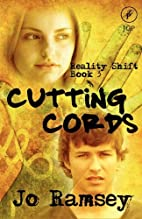 Cutting Cords (Reality Shift) by Jo Ramsey