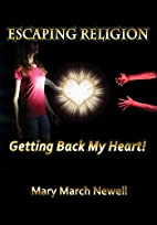 Escaping Religion: Getting Back My Heart! by…