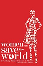 Women Will Save the World by Caroline A.…