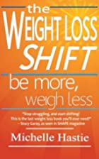 The Weight Loss Shift: Be More, Weigh Less…