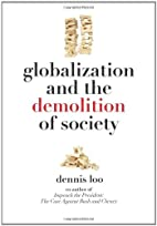 Globalization and the Demolition of Society…