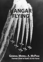 Hangar flying by Merrill A. McPeak