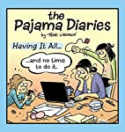 Pajama Diaries: Having It All... and No Time…