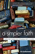 A Simpler Faith: Hope For People Who…