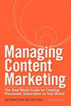 Managing Content Marketing: The Real-World…