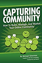 Capturing Community: How To Build, Manage,…