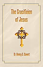 The Crucifixion of Jesus by Henry G. Covert