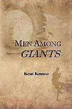 Men Among Giants by Kent Krause