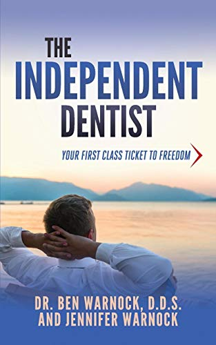 the-independent-dentist-your-first-class-ticket-to-freedom