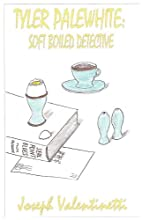 Tyler Palewhite: Soft-Boiled Detective by…