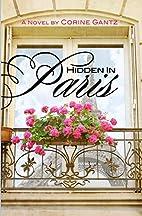 Hidden in Paris by Corine Gantz