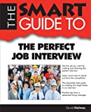 Holmes, David: Smart Guide To The Perfect Job Interview